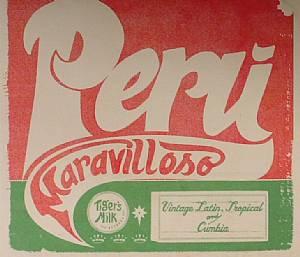 VARIOUS - Peru Maravilloso: Vintage Latin Tropical & Cumbia
