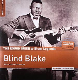 BLIND BLAKE - The Rough Guide To Blues Legends: Blind Blake (Reborn & Remastered)