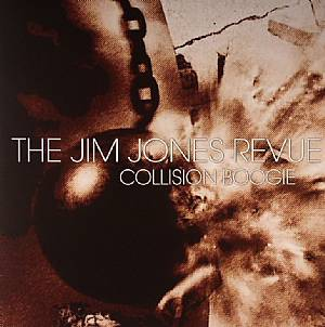 JIM JONES REVUE, The - Collision Boogie
