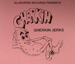 GHERKIN JERKS - The Gherkin Jerks Compilation
