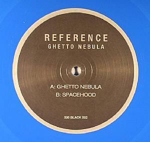 REFERENCE - Ghetto Nebula