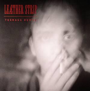LEATHER STRIP - Teenage Demos