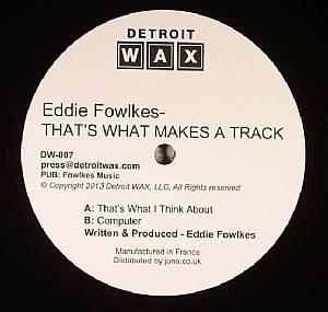 FOWLKES, Eddie - That's What Makes A Track