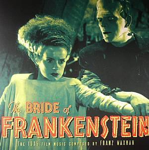 WAXMAN, Franz - The Bride Of Frankenstein: The 1935 Film Music (Soundtrack)