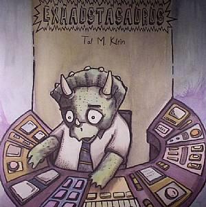 KLEIN, Tal M - Exhaustasaurus EP