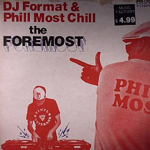 DJ FORMAT/PHILL MOST CHILL - The Foremost