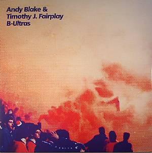 BLAKE, Andy & TIMOTHY J FAIRPLAY - B Ultras