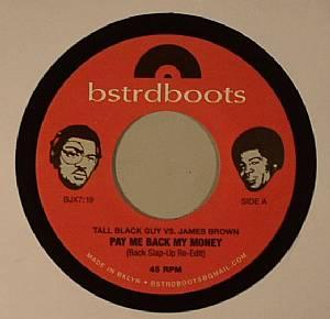 TALL BLACK GUY vs JAMES BROWN - Pay Me Back My Money (Back Slap Up re-edit)