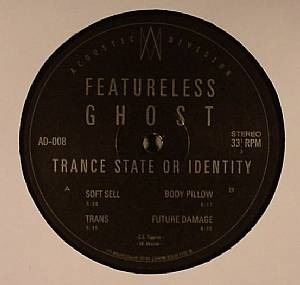 FEATURELESS GHOST - Trance State Or Identity