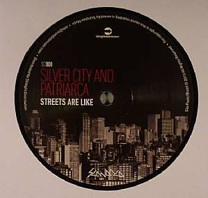 SILVER CITY & PATRIARCA - Streets Are Like