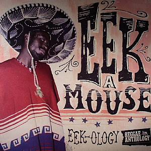 EEK A MOUSE - Eek Ology: Reggae Anthology