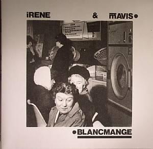 BLANCMANGE - Irene & Mavis