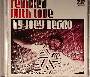 NEGRO, Joey/VARIOUS - Remixed With Love By Joey Negro