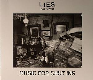 VARIOUS - LIES Presents: Music For Shut Ins