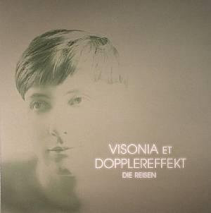 VISONIA/DOPPLEREFFEKT - Die Reisen