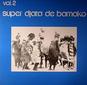 SUPER DJATA BAND DE BAMAKO - Blue Vol 2 (Deluxe Edition)