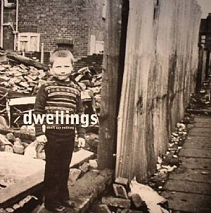 DWELLINGS - Don't Say Nothing