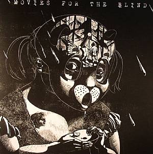 XVII/DELTA X/MOERBECK/EOMAC - Movies For The Blind