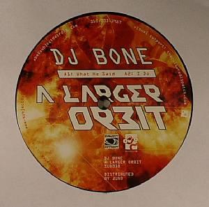 DJ BONE - A Larger Orbit