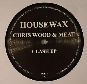 WOOD, Chris/MEAT - Clash EP