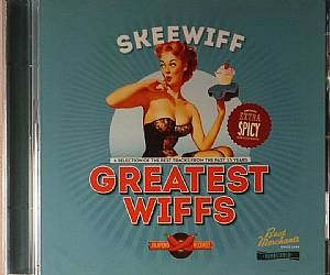 SKEEWIFF - Greatest Wiffs: A Selection Of The Best Tracks From The Past 15 Years