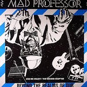 MAD PROFESSOR - Dub Me Crazy 2: Beyond The Realms Of Dub