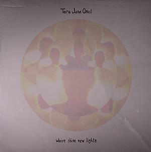 O'NEIL, Tara Jane - Where Shine New Lights