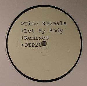 TIME REVEALS - Let My Body