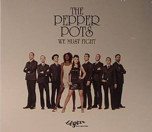 PEPPER POTS, The - We Must Fight