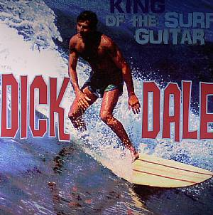 DALE, Dick - King Of The Surf Guitar