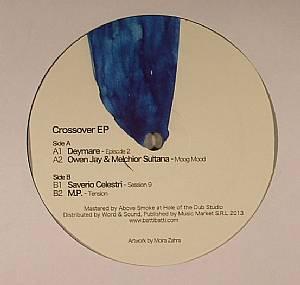 DEYMARE/OWEN JAY/MELCHIOR SULTANA/SAVERIO CELESTRI/MP - Crossover EP