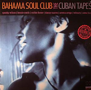 BAHAMA SOUL CLUB - The Cuban Tapes