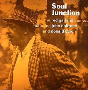 RED GARLAND QUINTET, The feat JOHN COLTRANE/DONALD BYRD - Soul Junction