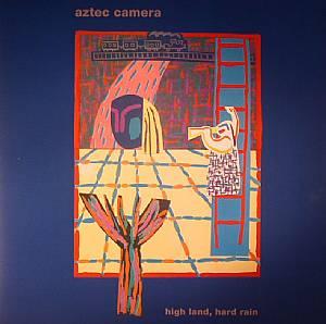 AZTEC CAMERA - High Land Hard Rain