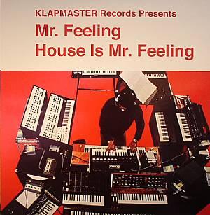 MR FEELING aka JORDAN FIELDS - House Is Mr Feeling