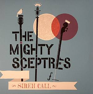 MIGHTY SCEPTRES, The - Siren Call