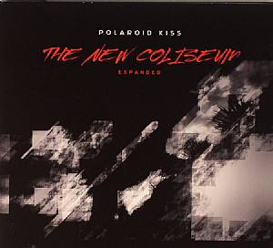 POLAROID KISS - The New Coliseum