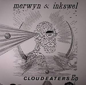 MERWYN/INKSWEL - Cloudeaters EP