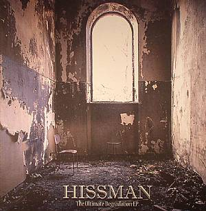 HISSMAN - The Ultimate Degradation EP