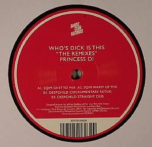 PRINCESS DI - Who's Dick Is This (remixes)