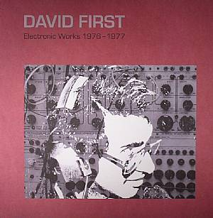 FIRST, David - Electronic Works 1976-1977