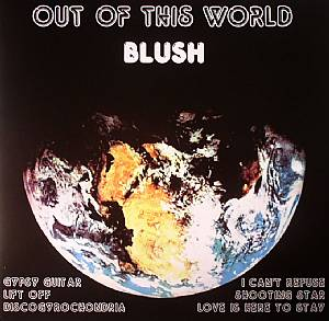 BLUSH - Out Of This World