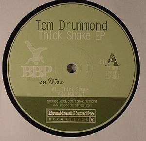 DRUMMOND, Tom - Thick Shake EP