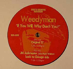 WEEDYMAN - If You Will Why Don't You?