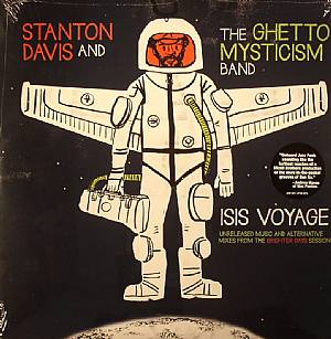 DAVIS, Stanton/THE GHETTO MYSTICISM BAND - Isis Voyage: Unreleased Music & Alternative Mixes From The Brighter Days Sessions