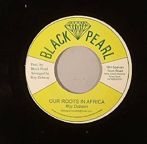 DOBSON, Roy - Our Roots In Africa