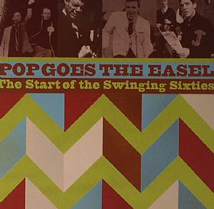 VARIOUS - Pop Goes The Easel: The Start Of The Swinging Sixties (Soundtrack)