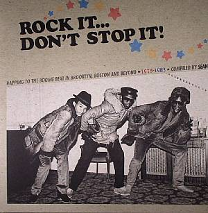 SEAN P/VARIOUS - Rock It Don't Stop It: Rapping To The Boogie Beat In Brooklyn Boston & Beyond 1979-1983