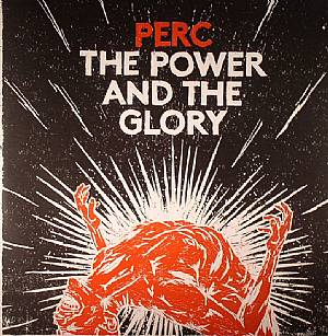 PERC - The Power & The Glory