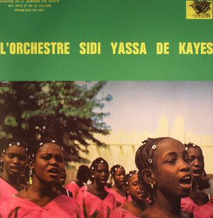 L'ORCHESTRE SIDI YASSA DE KAYES - L'orchestre Sidi Yassa De Kayes (remastered)